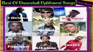 Best of Dancehall upliftment Songs Clean Remix; feat; Alkaline, Popcaan Vybz Kartel , Mavado, Busy..