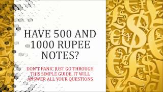 OLD 500 AND 1000 RUPEES NOTES. HOW TO EXCHANGE