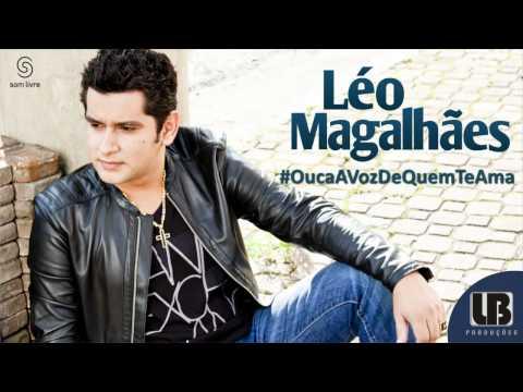 Ouça a Voz de Quem Te Ama - Léo Magalhães