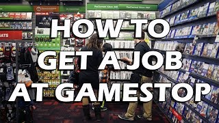 Tales from Retail: How to Get a Job at GameStop