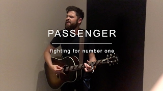 Passenger | Fighting for Number One