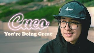 Cuco   You're Doing Great (Documentary)