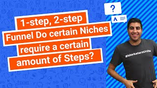 1-step, 2-step Funnel… Do certain Niches require a certain amount of steps?