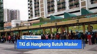 TKI Asal Cilacap di Hongkong Minta Bantuan Masker