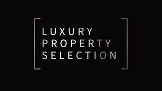 We are Luxury Property Selection