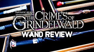All New Fantastic Beasts 2 Wands Review, Wand Collection
