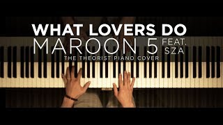 Maroon 5 Ft. SZA   What Lovers Do | The Theorist Piano Cover