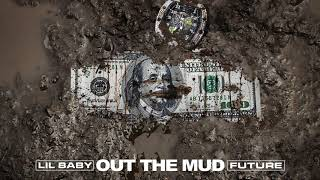 Lil Baby & Future   Out The Mud (Clean)