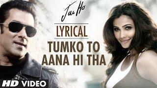 """Tumko To Aana Hi Tha"" Lyrical Video ""Jai Ho   - YouTube"