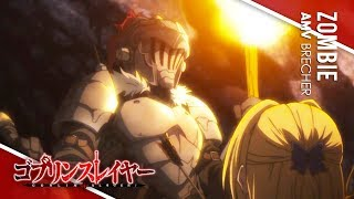 Goblin Slayer「AMV」  Zombie