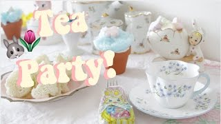 Easter Tea Party! Easy Easter Treats! How To Have A Tea Party