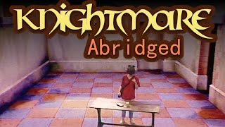 Knightmare Abridged (Highlights from a Quest)