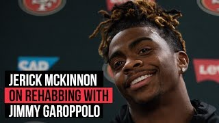 49ers Jerick McKinnon on going through rehab process with Jimmy Garoppolo