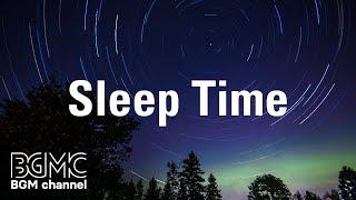 Sleep Time - Deep Sleep Music for Insomnia, Meditation - Calm Music for Sleep Therapy, Spa, Relax