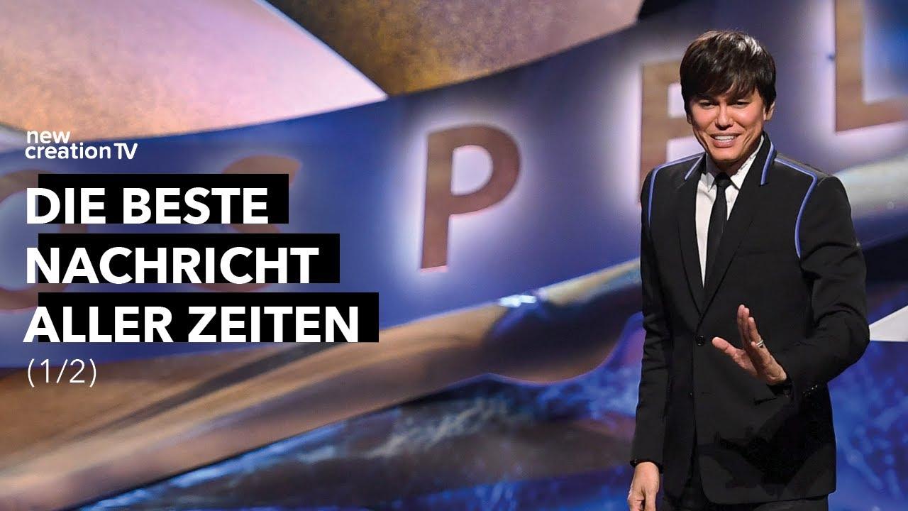 Die beste Nachricht aller Zeiten 1/2– Joseph Prince I New Creation TV Deutsch