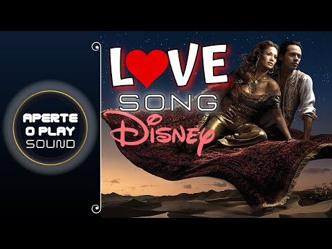 The Best Classic Music Disney _ Love Songs Collection Most Romantic Disney Of All Time