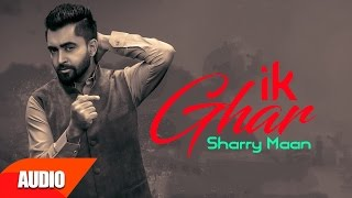 Gambar cover Ik Ghar ( Full Audio Song ) | Sharry Mann | Punjabi Audio Songs | Speed Records
