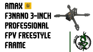 AMAXinno F3NANO 3-INCH PROFESSIONAL FPV FREESTYLE DROHNE FRAME