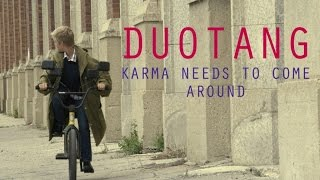 Duotang - Karma Needs To Come Around (official video)
