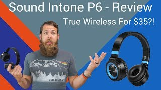 Review: Sound Intone P6 - TRUE Wireless Headphones! Super Low Cost