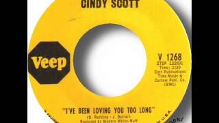 Cindy Scott   I've Been Loving You Too Long