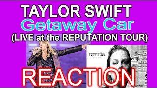 TAYLOR SWIFT 'GETAWAY CAR' (REPUTATION TOUR) - REACTION
