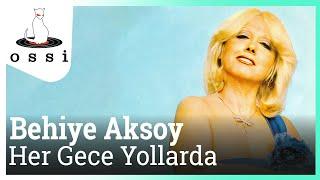 Behiye Aksoy / Her Gece Yollarda
