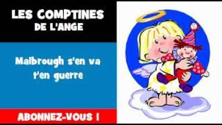 LES COMPTINES DE L'ANGE = Malbrough s'en va t'en guerre