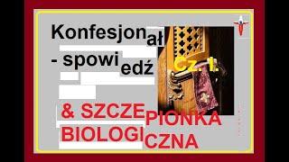 Spowiedź – konfesjonał ? a SZCZEPIENIA NATURALNE cz.I.