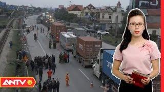 Tin nhanh 20h hôm nay | Tin tức Việt Nam 24h | Tin nóng an ninh mới nhất ngày 22/01/2019 | ANTV