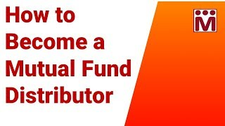 How to Become a Mutual Fund Distributor ?