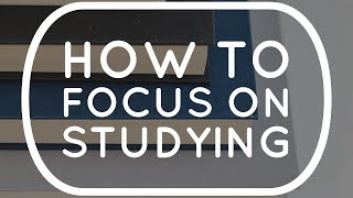 How to focus on studying - study effectively