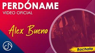 Perdóname - Alex Bueno  (Video)