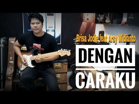 , title : 'Dengan Caraku - Brisia Jodie feat Arsy Widianto (Guitar Cover)'