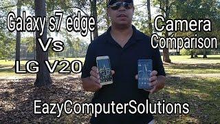 LG V20 Vs Galaxy S7 Edge Review: Ultimate Camera Comparison | SHOCKING RESULTS !!!