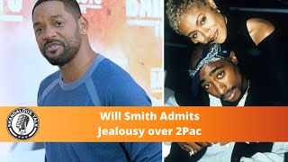 Will Smith Admits He Was Jealous of 2Pac