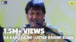 Kaa Karu Sajani | Ustad Rashid Khan | Thumri | Semi