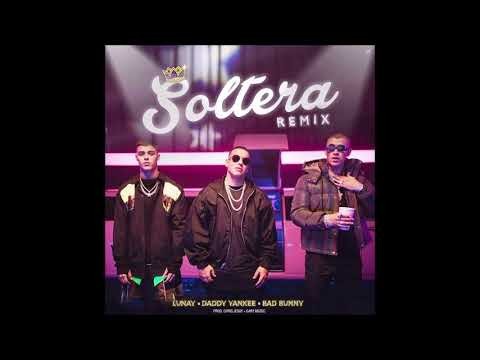 Soltera (Remix Audio HD) - Lunay Ft  Daddy Yankee & Bad Bunny - DJ Serx