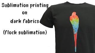 Sublimation Printing On Dark Fabrics (Flock Sublimation) - CottonCanDo