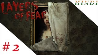 LAYERS OF FEAR HINDI #2