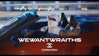 wewantwraiths - Chanaynay (Official Video)