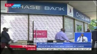 CBK allows Chase Bank to start lending