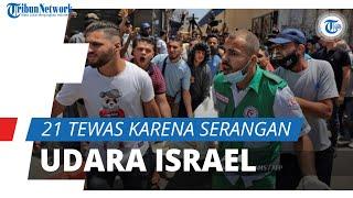 Israel Terus Lancarkan Serangan Udara ke Jalur Gaza , 21 Warga Palestina Termasuk Anak-anak Tewas