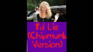 I'd Lie (Chipmunk version) lyrics in d-box