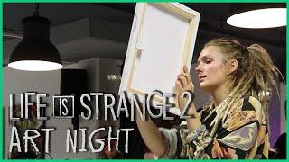 Community Art Night - Life is Strange 2
