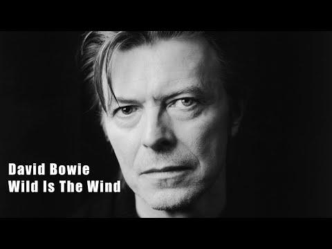 , title : 'David Bowie - Wild Is The Wind (Lyrics)'