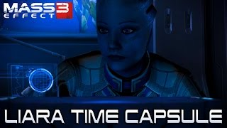 MASS EFFECT 3 - LIARA TIME CAPSULE
