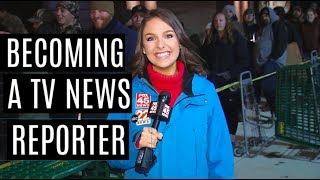 MY JOURNEY TO BECOMING A TV NEWS REPORTER