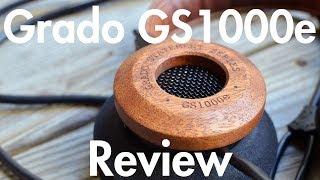 Grado GS1000e Review | NERDS NEED APPLY!