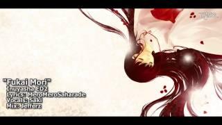 "[TYER] English Inuyasha ED2 - ""Fukai Mori"" [feat.Saki]  (FULL)"